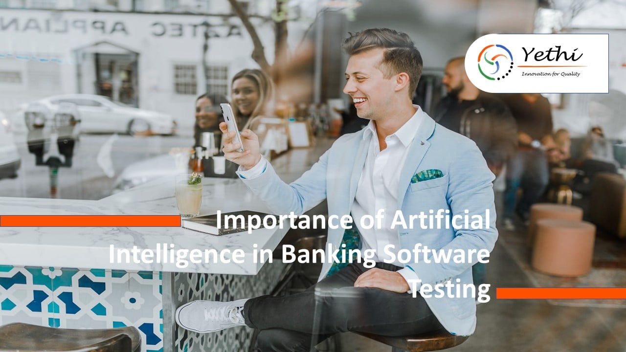 Importance of Artificial Intelligence in Banking Software Testing