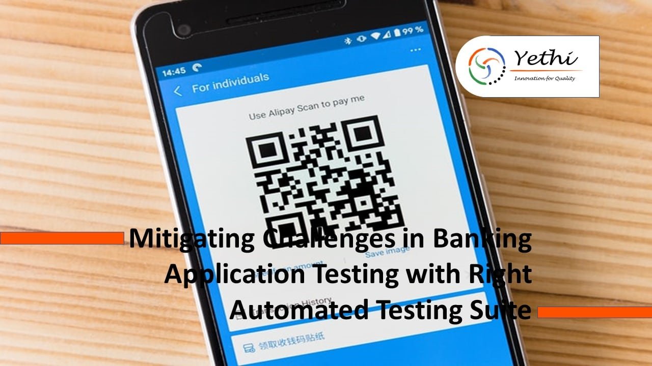 Mitigating Challenges in Banking Application Testing with Right Automated Testing Suite